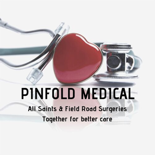 A stethoscope and heart with the words Pinfold Medical. All Saints and Field Road Surgeries. Together for better care.